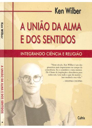 a+uniao+da+alma+e+dos+sentidos+ken+wilber+sao+paulo+sp+brasil__2DA36A_1