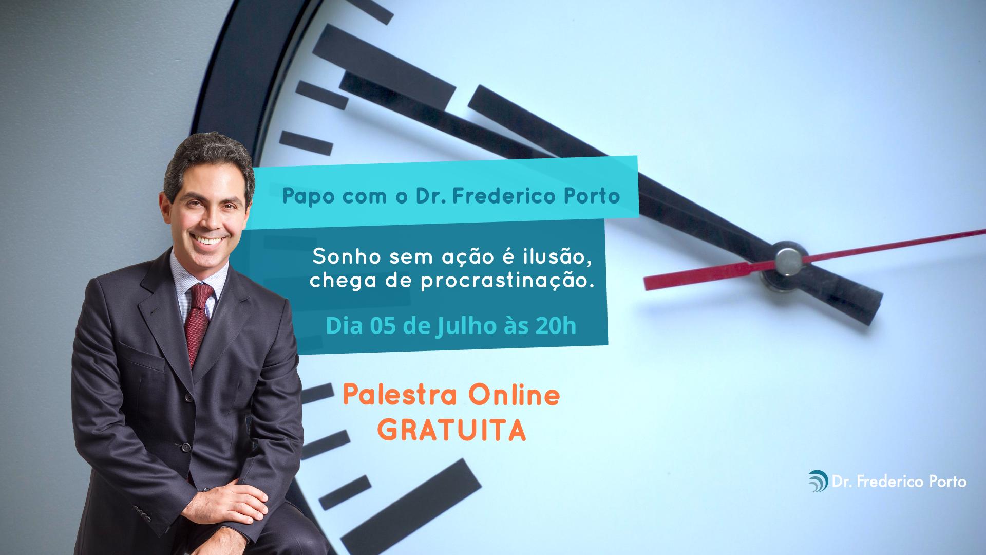 Papo com o Dr. Frederico Porto dia 05/07